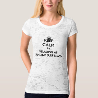 Keep calm by relaxing at Sun And Surf Beach New Yo Tshirt