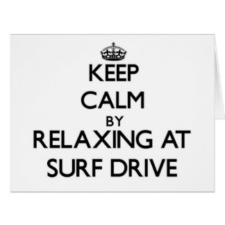 Keep calm by relaxing at Surf Drive Massachusetts Card