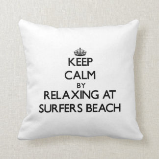 Keep calm by relaxing at Surfers Beach California Throw Pillows