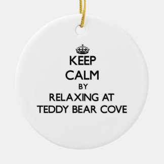 Keep calm by relaxing at Teddy Bear Cove Washingto Ornament