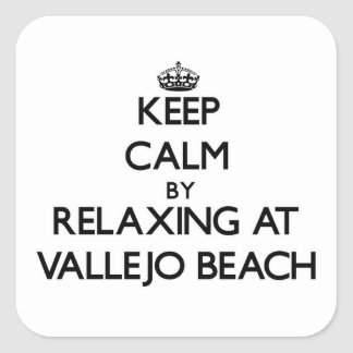 Keep calm by relaxing at Vallejo Beach California Sticker