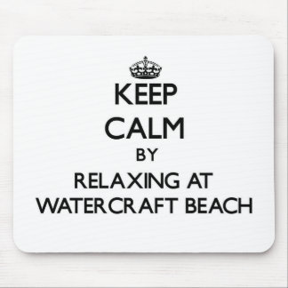 Keep calm by relaxing at Watercraft Beach Wisconsi Mouse Pads