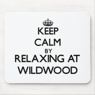 Keep calm by relaxing at Wildwood New Jersey Mouse Pad