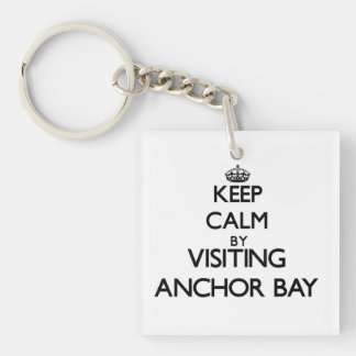 Keep calm by visiting Anchor Bay California Single-Sided Square Acrylic Keychain