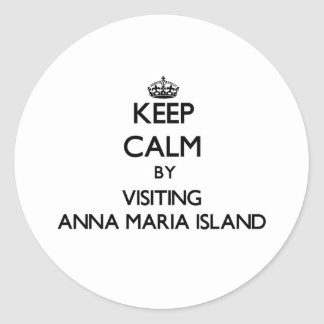 Keep calm by visiting Anna Maria Island Florida Round Sticker