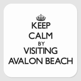 Keep calm by visiting Avalon Beach California Square Sticker