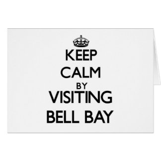 Keep calm by visiting Bell Bay Michigan Greeting Cards