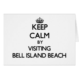 Keep calm by visiting Bell Island Beach Connecticu Cards