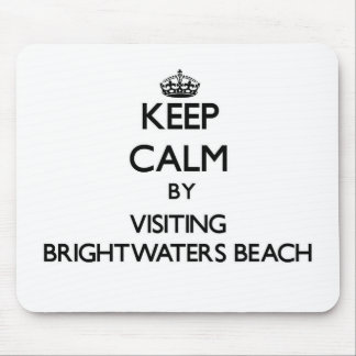 Keep calm by visiting Brightwaters Beach New York Mouse Pad