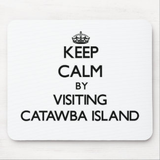 Keep calm by visiting Catawba Island Ohio Mouse Pad