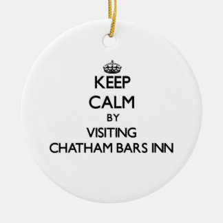 Keep calm by visiting Chatham Bars Inn Massachuset Ornaments