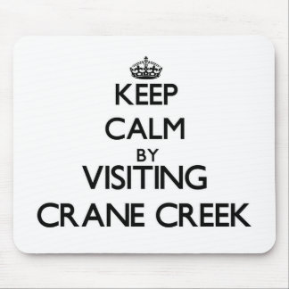 Keep calm by visiting Crane Creek Ohio Mouse Pad
