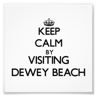 Keep calm by visiting Dewey Beach Delaware Photographic Print