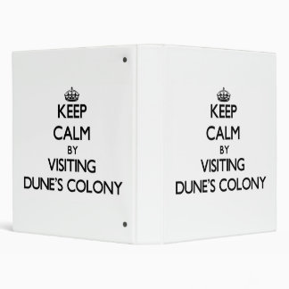 Keep calm by visiting Dune'S Colony Massachusetts Binders