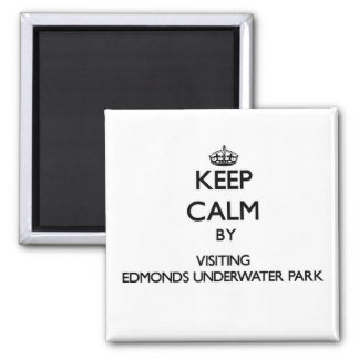 Keep calm by visiting Edmonds Underwater Park Wash Magnets