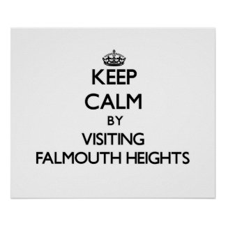 Keep calm by visiting Falmouth Heights Massachuset Posters
