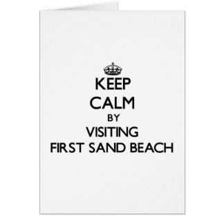Keep calm by visiting First Sand Beach Michigan Greeting Cards