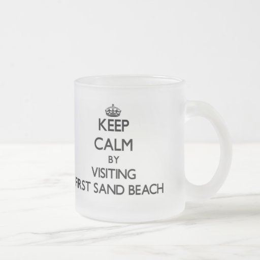 Keep calm by visiting First Sand Beach Michigan Coffee Mugs