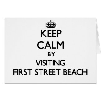 Keep calm by visiting First Street Beach Michigan Cards