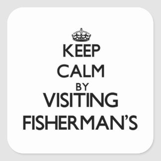Keep calm by visiting Fisherman'S Massachusetts Square Sticker