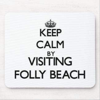 Keep calm by visiting Folly Beach South Carolina Mouse Pads