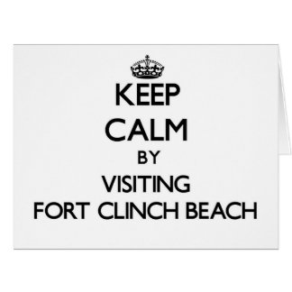 Keep calm by visiting Fort Clinch Beach Florida Greeting Cards