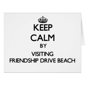 Keep calm by visiting Friendship Drive Beach New Y Cards