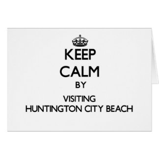 Keep calm by visiting Huntington City Beach Califo Stationery Note Card