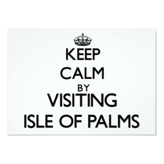 Keep calm by visiting Isle Of Palms South Carolina 5x7 Paper Invitation Card