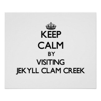 Keep calm by visiting Jekyll Clam Creek Georgia Poster