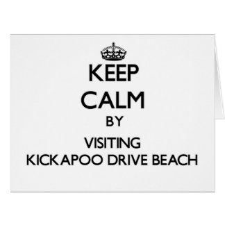 Keep calm by visiting Kickapoo Drive Beach Wiscons Greeting Cards