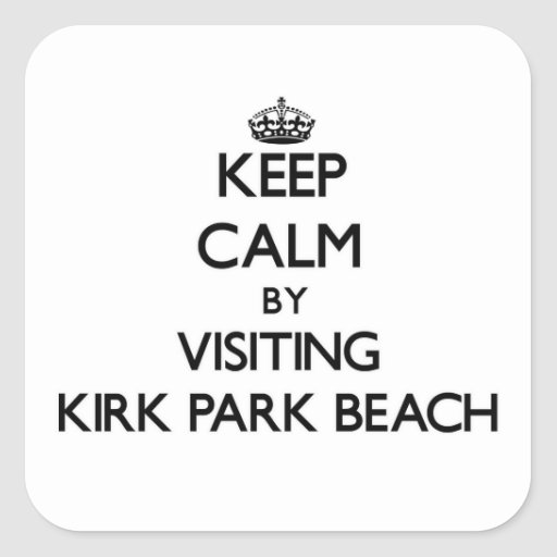 Keep calm by visiting Kirk Park Beach New York Square Stickers