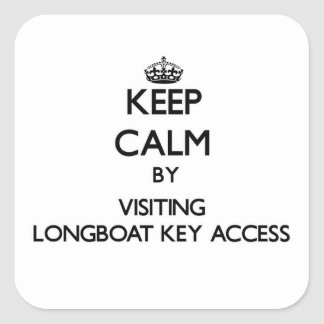 Keep calm by visiting Longboat Key Access Florida Square Stickers
