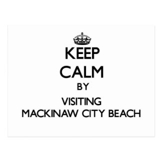 Keep calm by visiting Mackinaw City Beach Michigan Postcards