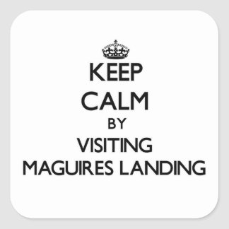 Keep calm by visiting Maguires Landing Massachuset Square Sticker