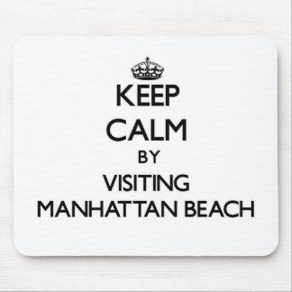 Keep calm by visiting Manhattan Beach California Mousepad
