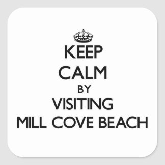 Keep calm by visiting Mill Cove Beach Rhode Island Square Sticker