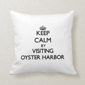 Keep calm by visiting Oyster Harbor Maryland Pillows