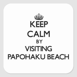 Keep calm by visiting Papohaku Beach Hawaii Square Sticker