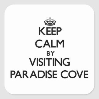 Keep calm by visiting Paradise Cove California Square Sticker