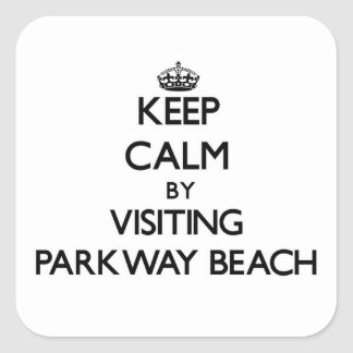 Keep calm by visiting Parkway Beach Wisconsin Square Stickers