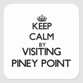 Keep calm by visiting Piney Point Massachusetts Square Sticker