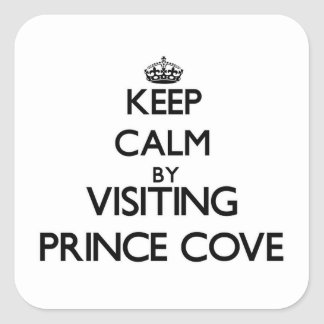 Keep calm by visiting Prince Cove Massachusetts Square Sticker