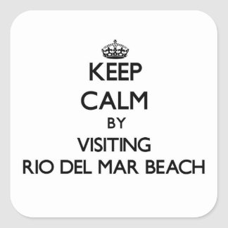 Keep calm by visiting Rio Del Mar Beach California Square Sticker