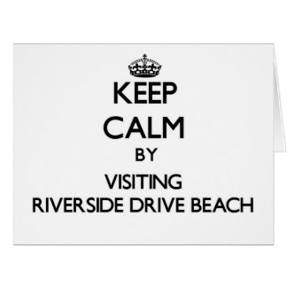 Keep calm by visiting Riverside Drive Beach Wiscon Greeting Cards
