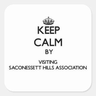 Keep calm by visiting Saconessett Hills Associatio Square Sticker