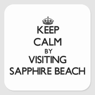 Keep calm by visiting Sapphire Beach Virgin Island Square Sticker