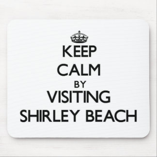 Keep calm by visiting Shirley Beach New York Mouse Pads