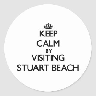 Keep calm by visiting Stuart Beach Florida Round Stickers