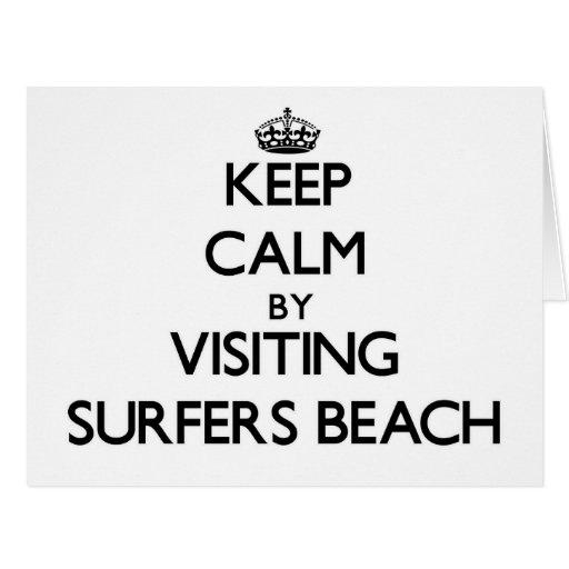 Keep calm by visiting Surfers Beach California Greeting Card